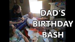 🎂Dad's Birthday Bash 8.5.19 day 2228
