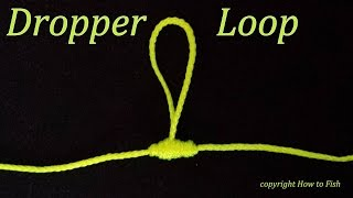 Dropper Loop | How to tie a Dropper Loop Knot | Fishing Knots