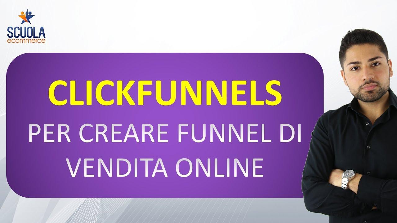 Clickfunnels per Creare Funnel di Vendita Online : Cos'è, Come Funziona, Vantaggi, Svantaggi