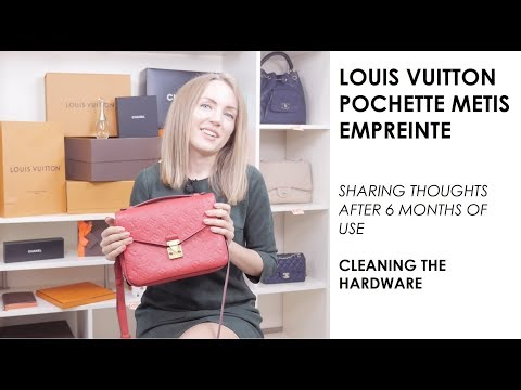 Louis Vuitton Pochette Metis Empreinte: After 5 Months of Use / Cleaning the Hardware