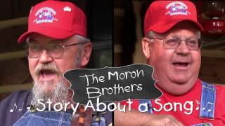 The Moron Brothers -  Story About a Song