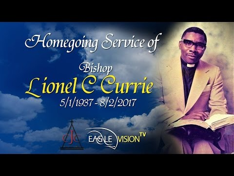 Home Going Service of Bishop Lionel C Currie