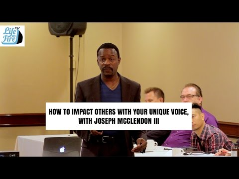 How to Impact Others With Your Unique Voice with Joseph McClendon III Part 1