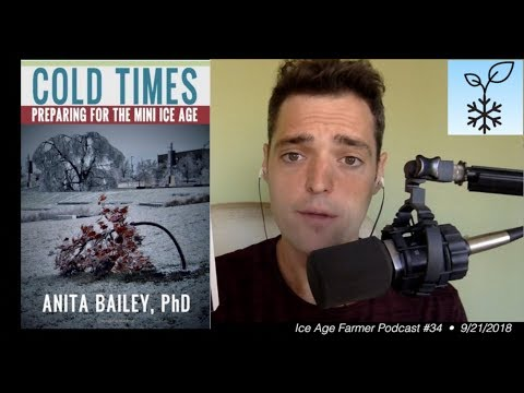 Cold Times: Preparing For The Mini Ice Age - Dr. Anita Bailey [Author Interview] (e034)