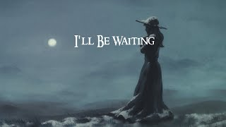 Unrequited Love Song ~ I'll Be Waiting [feat. Liz Woods]