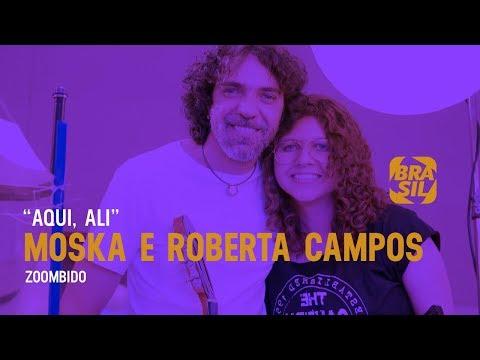 """Roberta Campos e Moska - """"Aqui Ali"""" l Zoombido"""