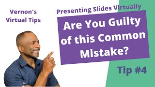 Vernon's Virtual Tip #4:  3 Critical Steps When Presenting Slides Virtually
