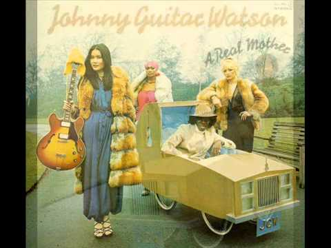 """JOHNNY GUITAR WATSON. """"A real mother for ya"""". 1977. full track disc """"A real mother""""."""