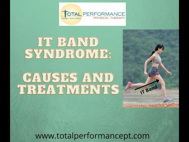 IT Band Syndrome:  Causes and Treatments