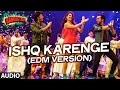 'Ishq Karenge (EDM Version)' Full AUDIO Song | Bangistan | Riteish Deshmukh, Pulkit Samrat