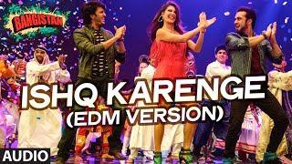 'Ishq Karenge (EDM Version)' Full AUDIO Song | Bangistan | Riteish D …