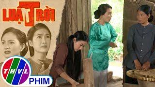 Hé lộ tập 22 - Luật trời - Cả nhà ông Lâm đi Sài Gòn, dì Trang thừa cơ hội hạch sách Bích