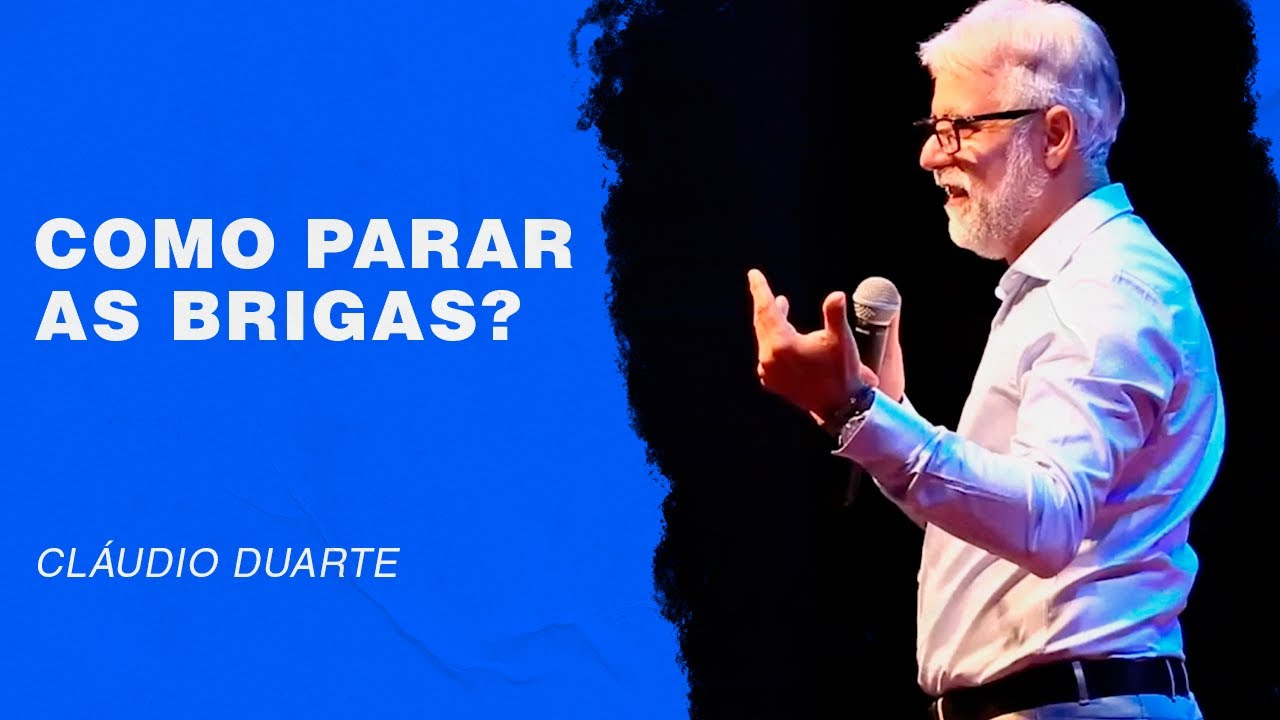 Cla�udio Duarte - Como parar as brigas | Palavras de Fe�