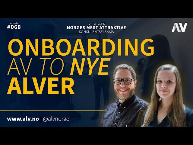 ONBOARDING AV TO NYE ALVER | ALV#068