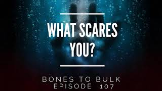 What Scares You?