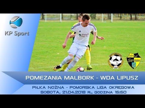 Pomezania Malbork - Wda Lipusz / LIVE / Pomoroska Liga Okręgowa [21.04.2018]