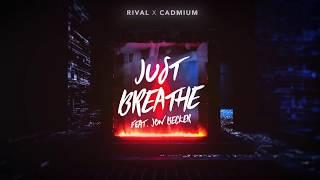 Download Rival x Cadmium - Just Breathe (ft. Jon Becker)