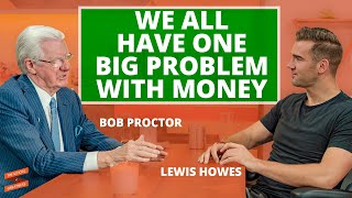 How To Build Wealth with Bob Proctor and Lewis Howes