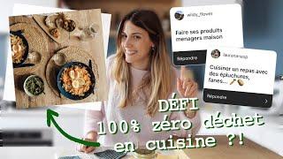 DÉFI : 100% zéro déchet en cuisine et dans l'assiette !