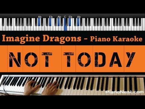 Imagine Dragons - Not Today - Piano Karaoke / Sing Along / Cover with Lyrics