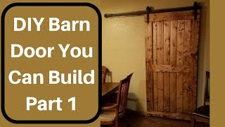How to build a Custom DIY Barn Door! Part 1