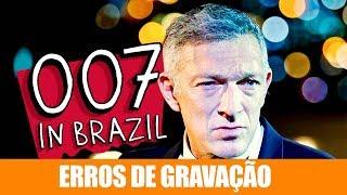 Vídeo - Erros de Gravação – 007 In Brazil