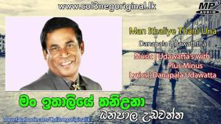 Man Ithaliye Thani Una | Danapala Udawatta