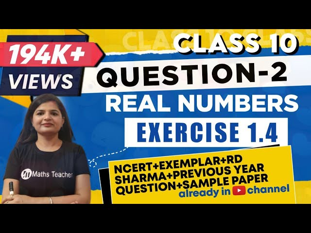 Real Numbers | Chapter 1 Ex 1.4 Q - 2  | NCERT | Maths Class 10th