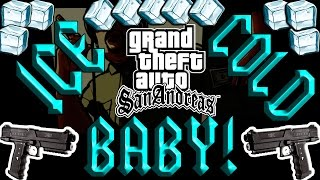GTA San Andreas - Ep.04 - Ice Cold, Baby! Ice Cold!