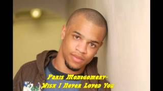 Paris Montgomery-Wish I Never Loved You