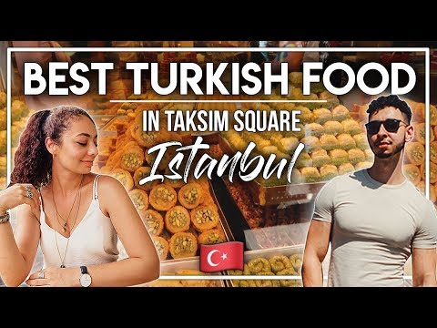 THE BEST TURKISH FOOD IN TAKSIM SQUARE