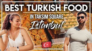 THE BEST TURKISH FOOD IN TAKSIM SQUARE - ISTANBUL