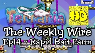 Terraria The Weekly Wire Ep14 Rapid Bait Farm (1.3 new items)