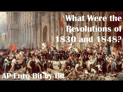 What Were the Revolutions of 1830 and 1848? AP Euro Bit by Bit #30