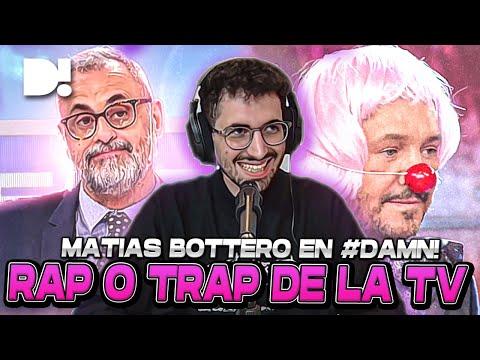 ¡EL RAP O TRAP DE LA TV ARGENTINA con MATIAS BOTTERO!