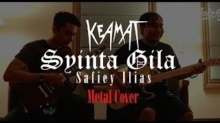 Safiey Ilias - Syinta Gila [Rock/Metal Cover] by KEAMAT BAND
