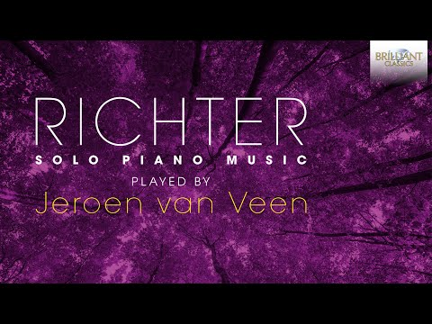 Richter: Solo Piano Music (Full Album) played by Jeroen van Veen