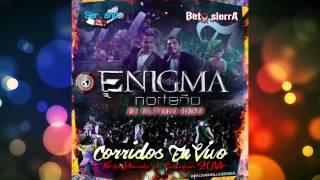Enigma Norteño - El Ultimo Beso (En Vivo 2014)