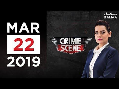 Crime Scene | Samaa TV | 22 Mar 2019