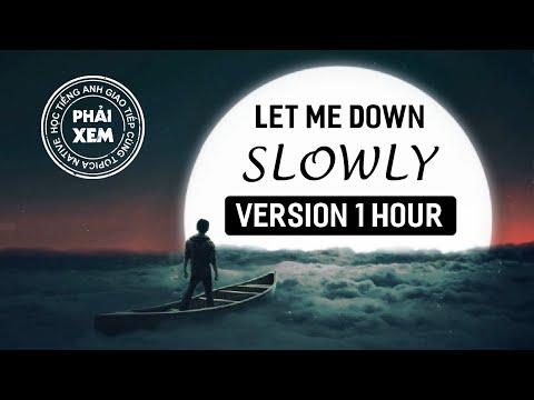 Học Tiếng Anh Qua Bài Hát | Let Me Down Slowly Vietsub 1 Hour Version | TOPICA Native