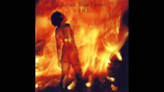 Watch Ashes You Leave Fire video