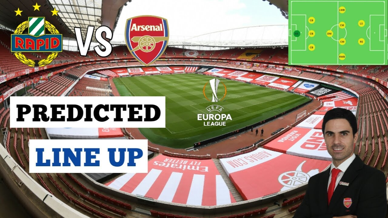 Predicted Arsenal Line Up Vs Rapid Vienna Europa League Matchday 1 Youtube