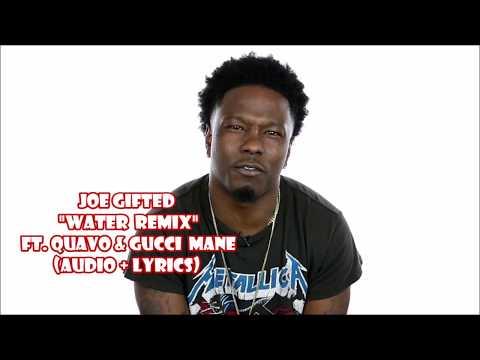 Joe Gifted - Water Remix ft Quavo & Gucci Mane (audio + lyrics)