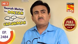Taarak Mehta Ka Ooltah Chashmah - Ep 2484 - Full Episode - 7th June, 2018
