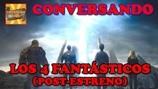[Conversando] Los 4 Fantásticos - Post-Estreno (con Alonso)