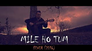 MILE HO TUM (Reprise) - by Neha Kakkar / Tony Kakkar  fingerstyle guitar cover by soYmartino