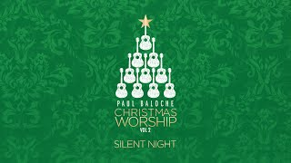 """Silent Night"" from Paul Baloche (OFFICIAL LYRIC VIDEO)"