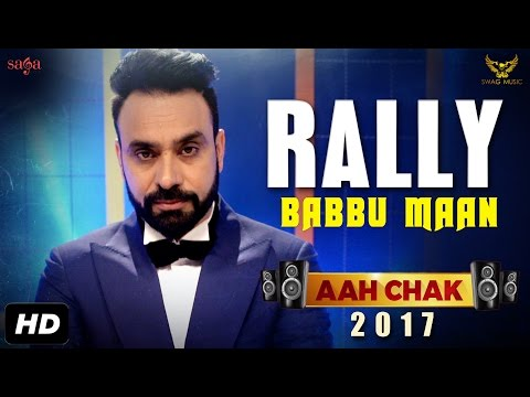 BABBU MAAN : Rally Full   Aah Chak 2017  New Punjabi Sgs 2017  Saga Music