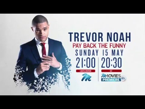 M-Net Sunday Night Movie: Trevor Noah - Pay Back the Funny