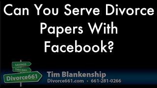Serving California Divorce Papers Using Facebook?